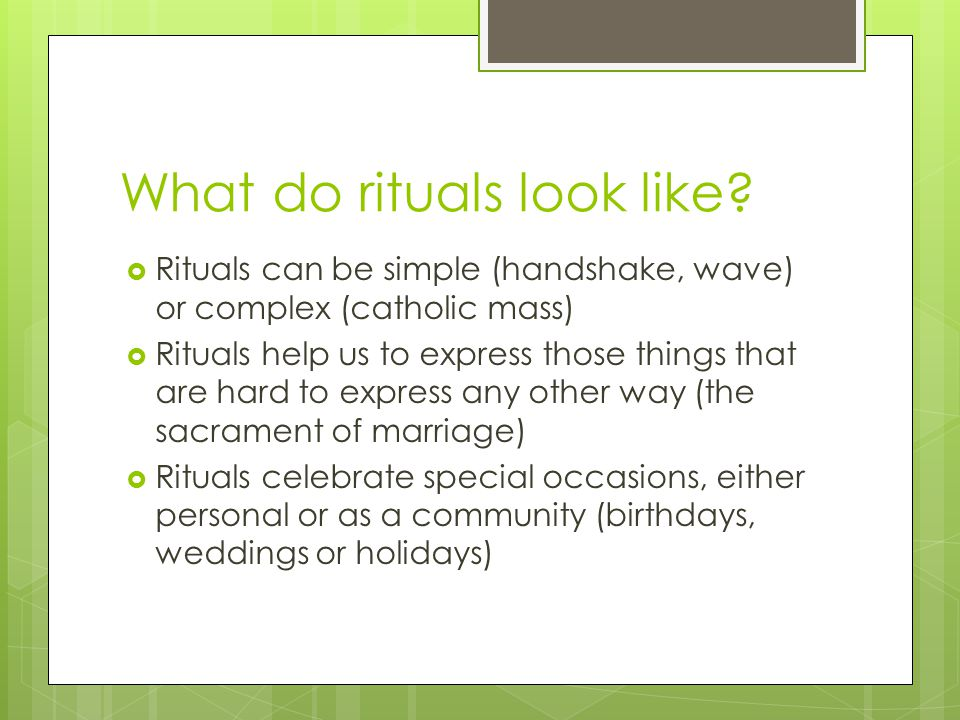 What do rituals look like