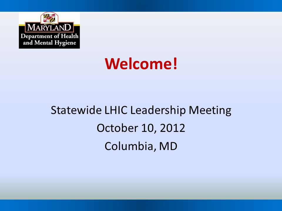 Statewide LHIC Leadership Meeting October 10, 2012 Columbia, MD