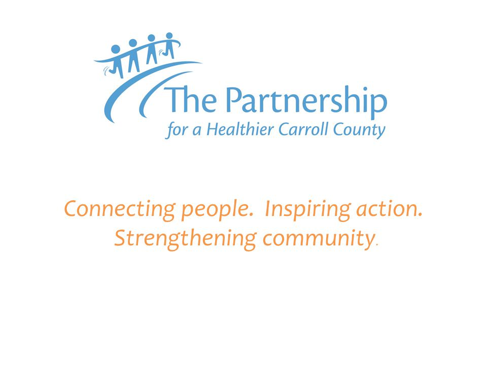 Connecting people. Inspiring action. Strengthening community.