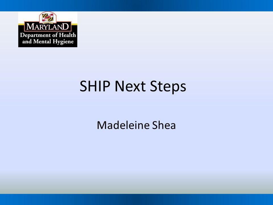 SHIP Next Steps Madeleine Shea