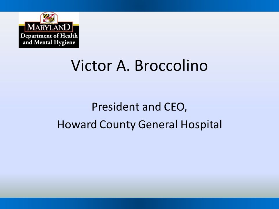 President and CEO, Howard County General Hospital