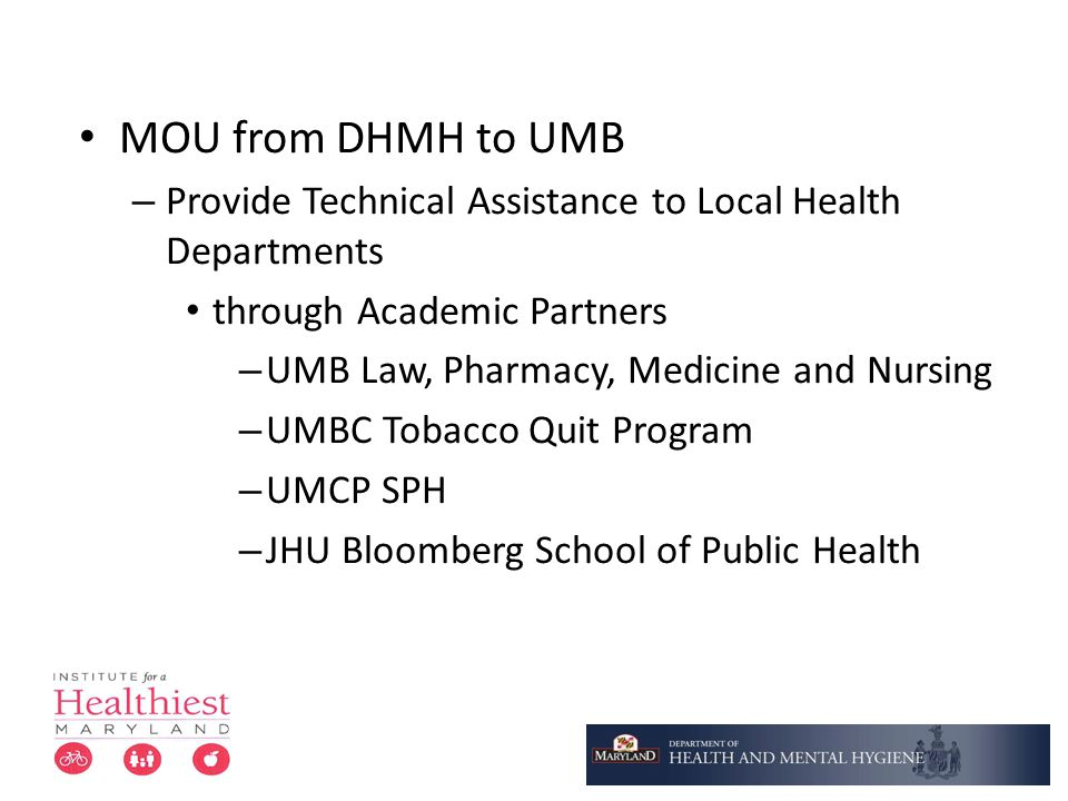 MOU from DHMH to UMB Provide Technical Assistance to Local Health Departments. through Academic Partners.