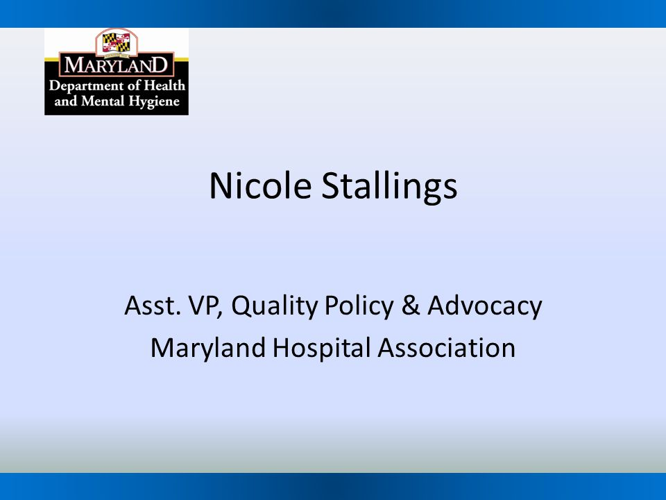 Asst. VP, Quality Policy & Advocacy Maryland Hospital Association