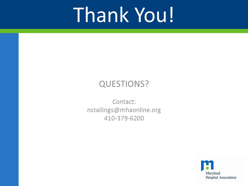 QUESTIONS Contact: nstallings@mhaonline.org 410-379-6200