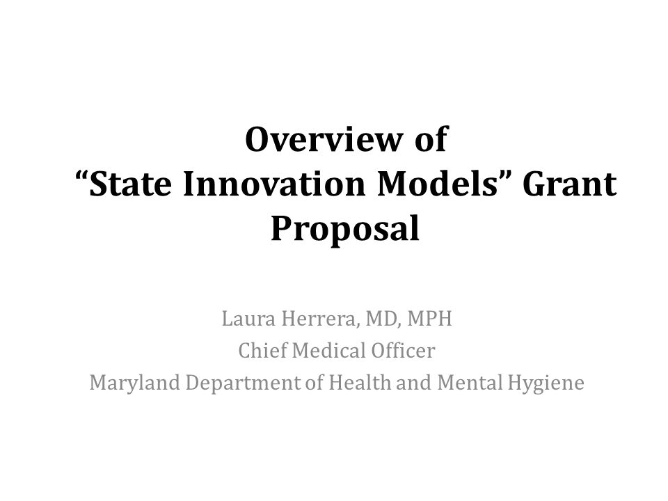 Overview of State Innovation Models Grant Proposal
