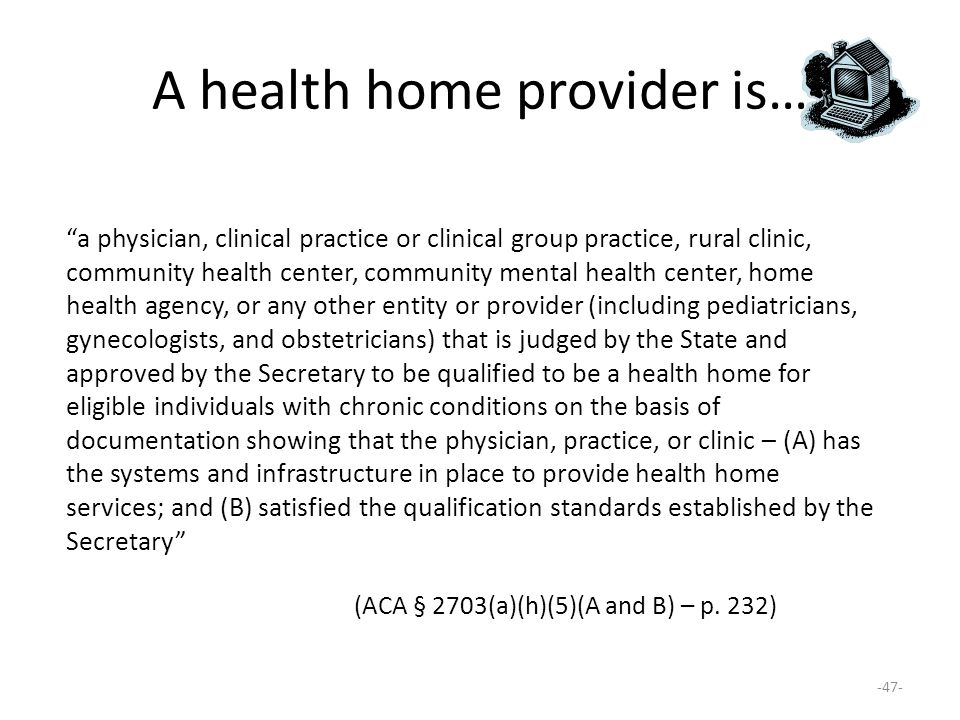 A health home provider is…