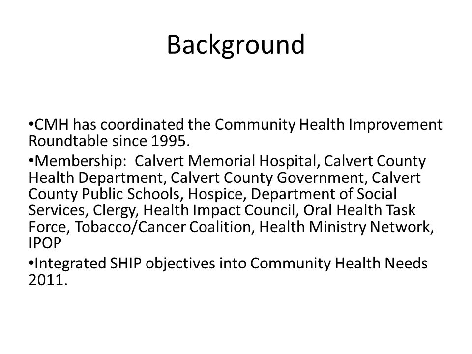 Background CMH has coordinated the Community Health Improvement Roundtable since 1995.