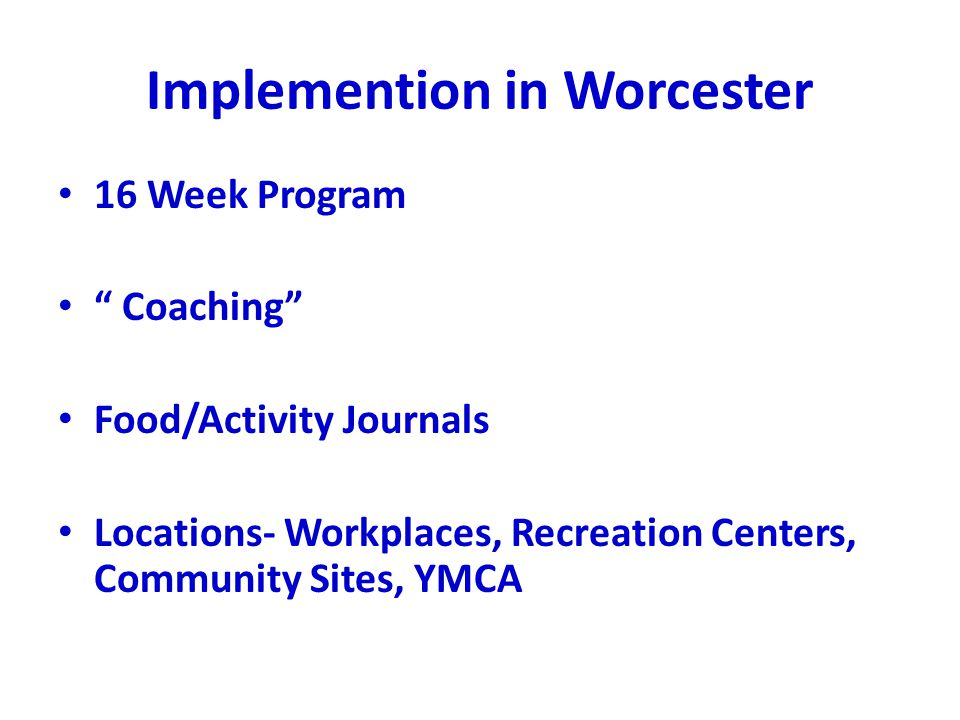 Implemention in Worcester