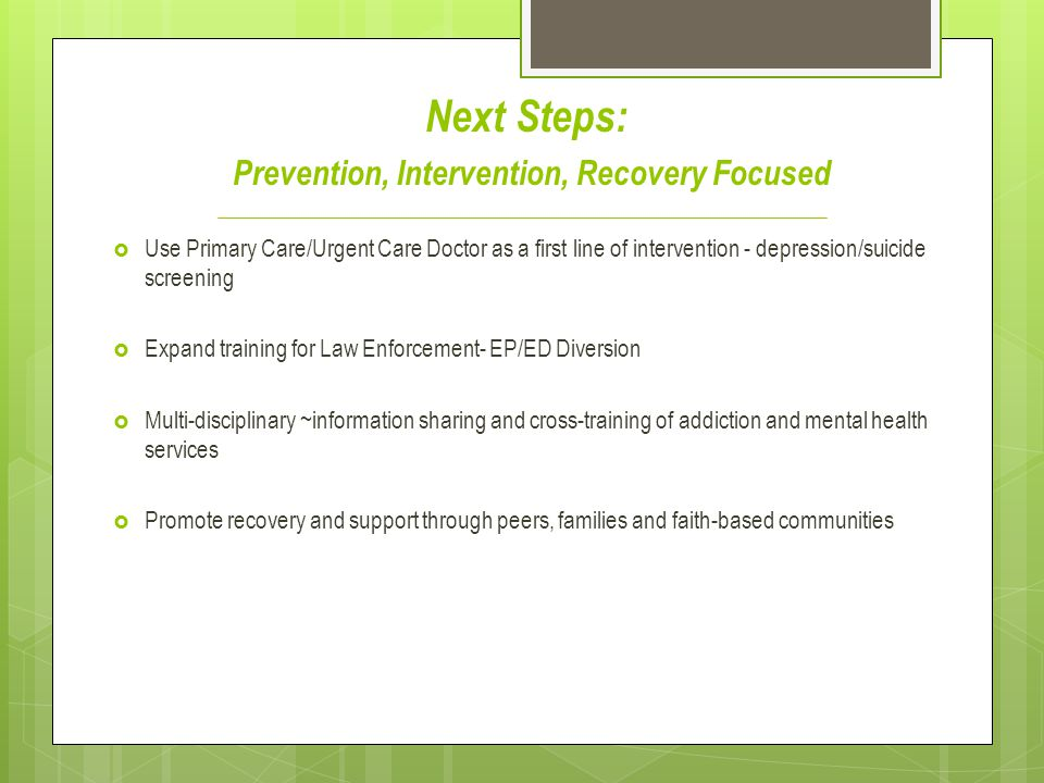 Next Steps: Prevention, Intervention, Recovery Focused