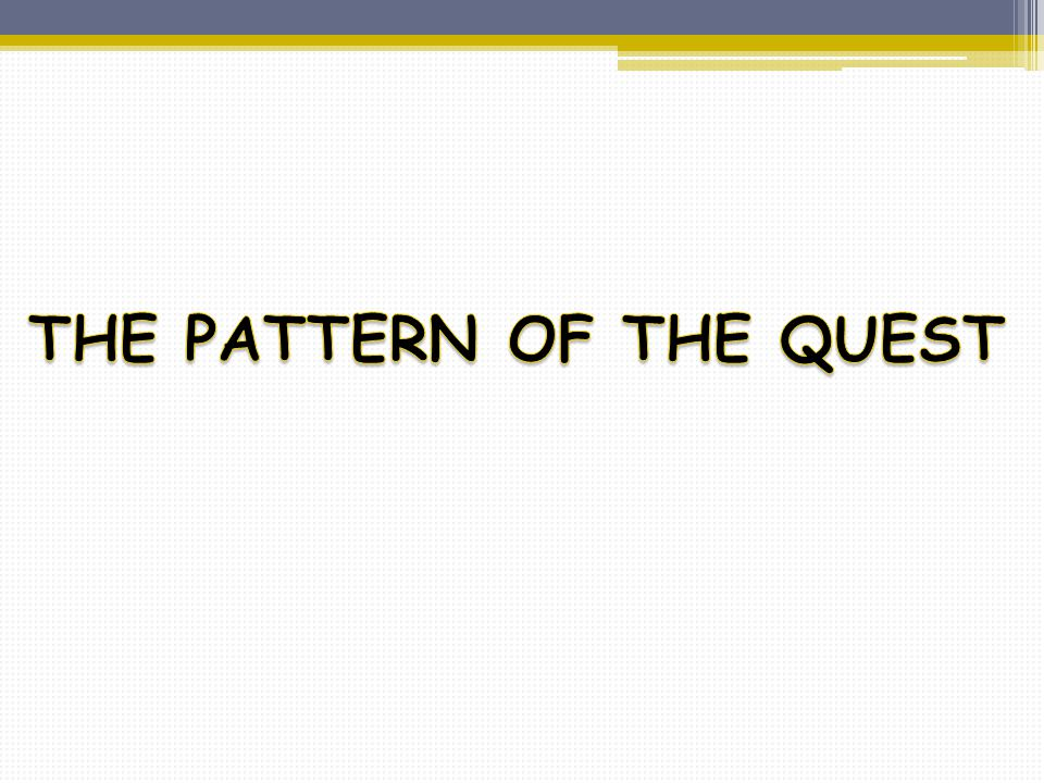 THE PATTERN OF THE QUEST