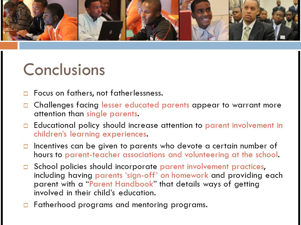 Conclusions Focus on fathers, not fatherlessness.
