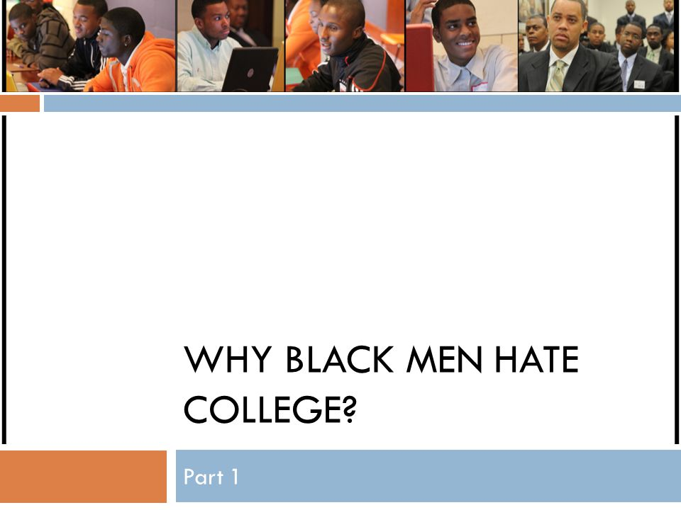 Why Black Men Hate College