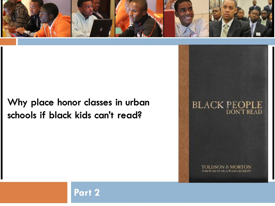 Why place honor classes in urban schools if black kids can't read