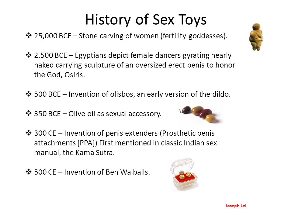 History of Sex Toys 25,000 BCE – Stone carving of women (fertility goddesses).
