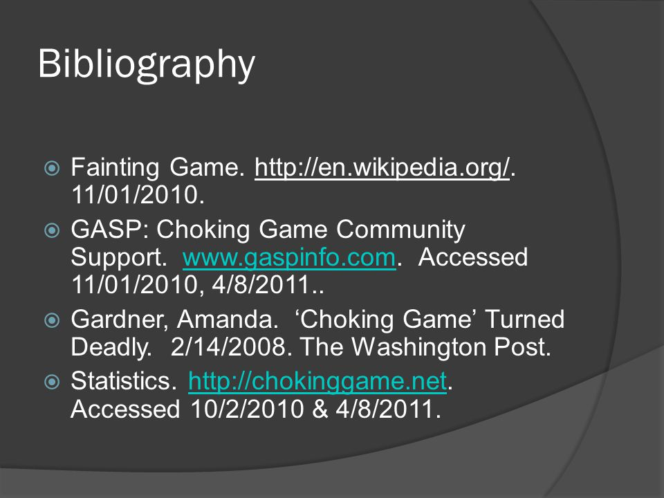 Bibliography Fainting Game. http://en.wikipedia.org/. 11/01/2010.