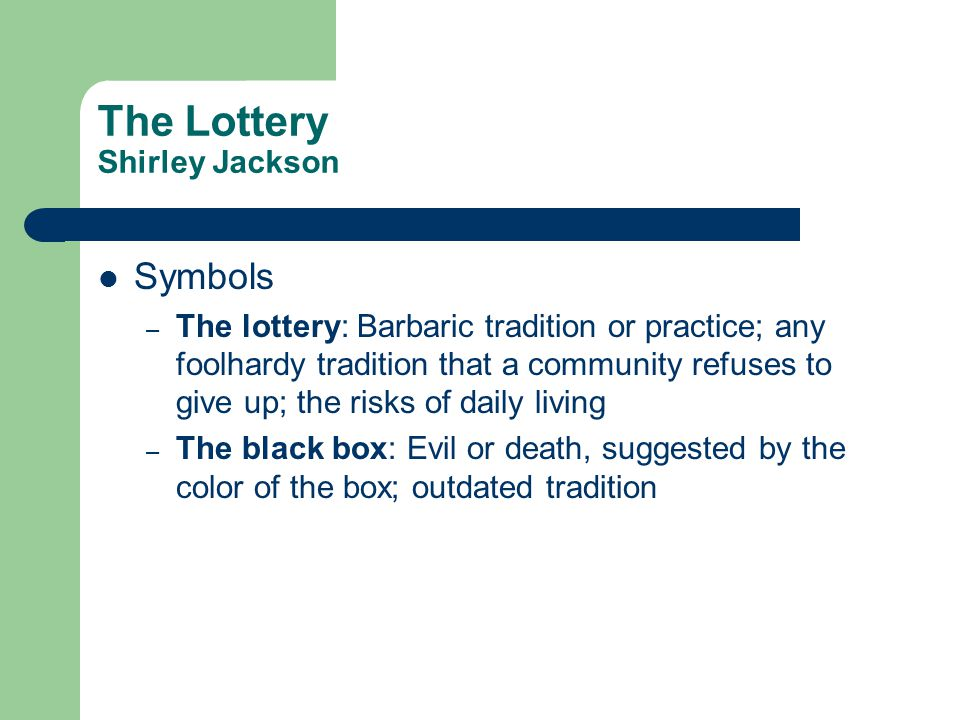 Unjust traditions of the lottery by