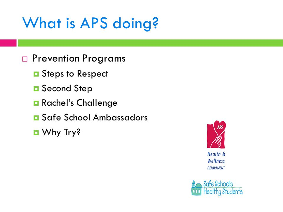 What is APS doing Prevention Programs Steps to Respect Second Step