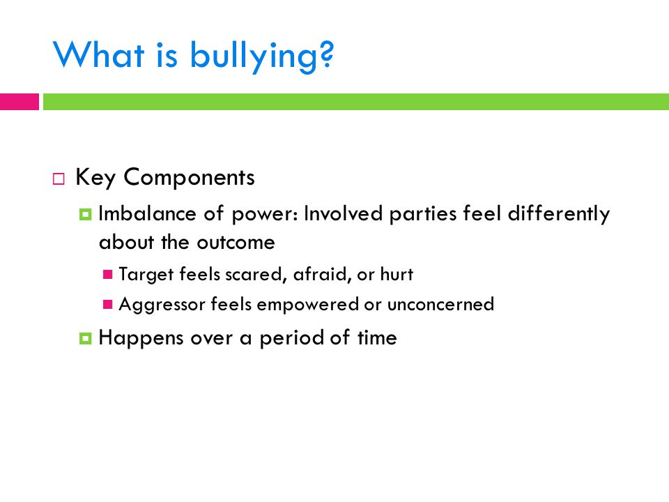 What is bullying Key Components