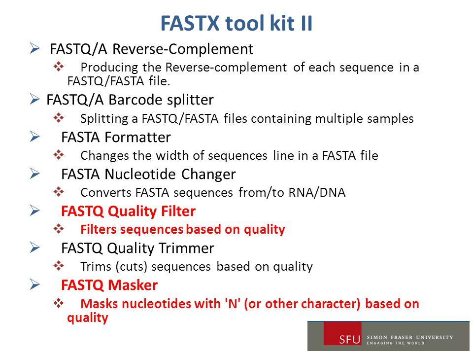 FASTX tool kit II FASTQ/A Reverse-Complement FASTQ/A Barcode splitter