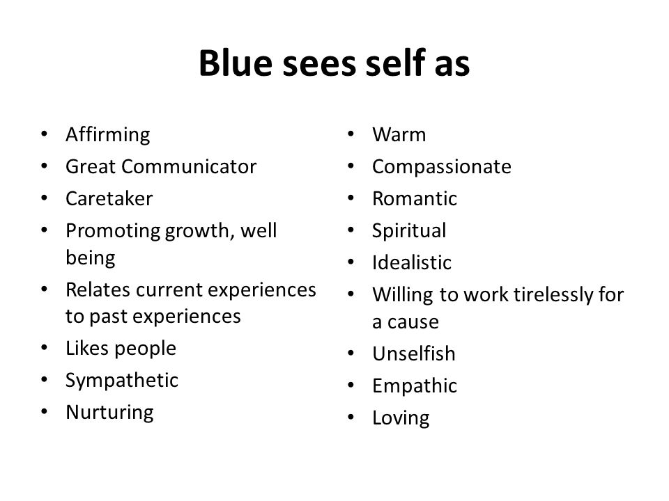 Blue sees self as Affirming Great Communicator Caretaker