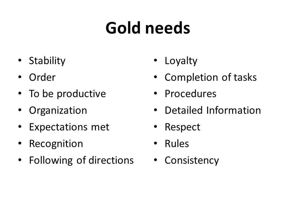 Gold needs Stability Order To be productive Organization