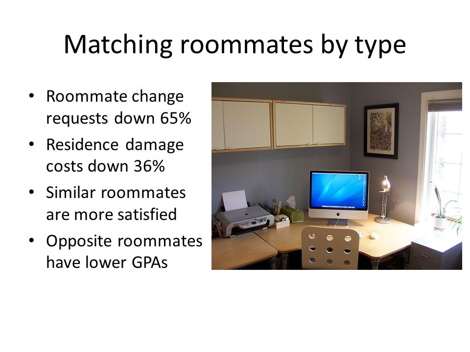Matching roommates by type
