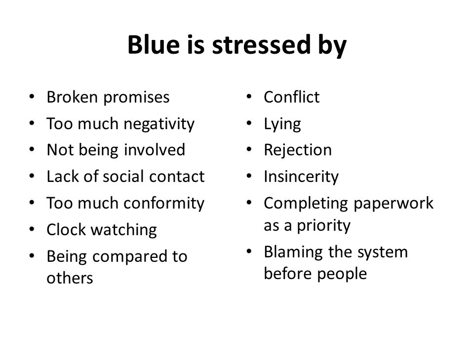 Blue is stressed by Broken promises Too much negativity
