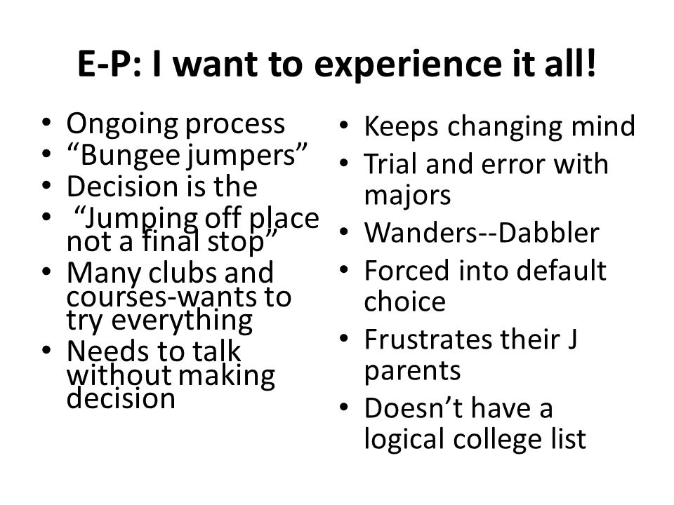 E-P: I want to experience it all!