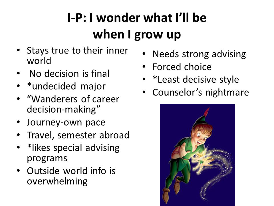 I-P: I wonder what I'll be when I grow up