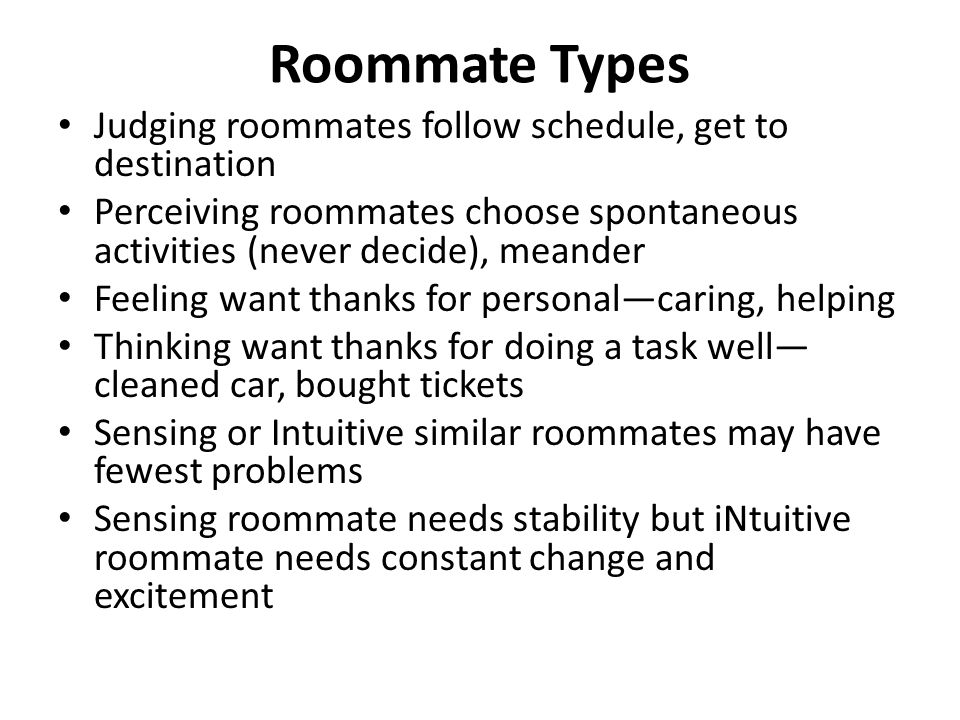 Roommate Types Judging roommates follow schedule, get to destination