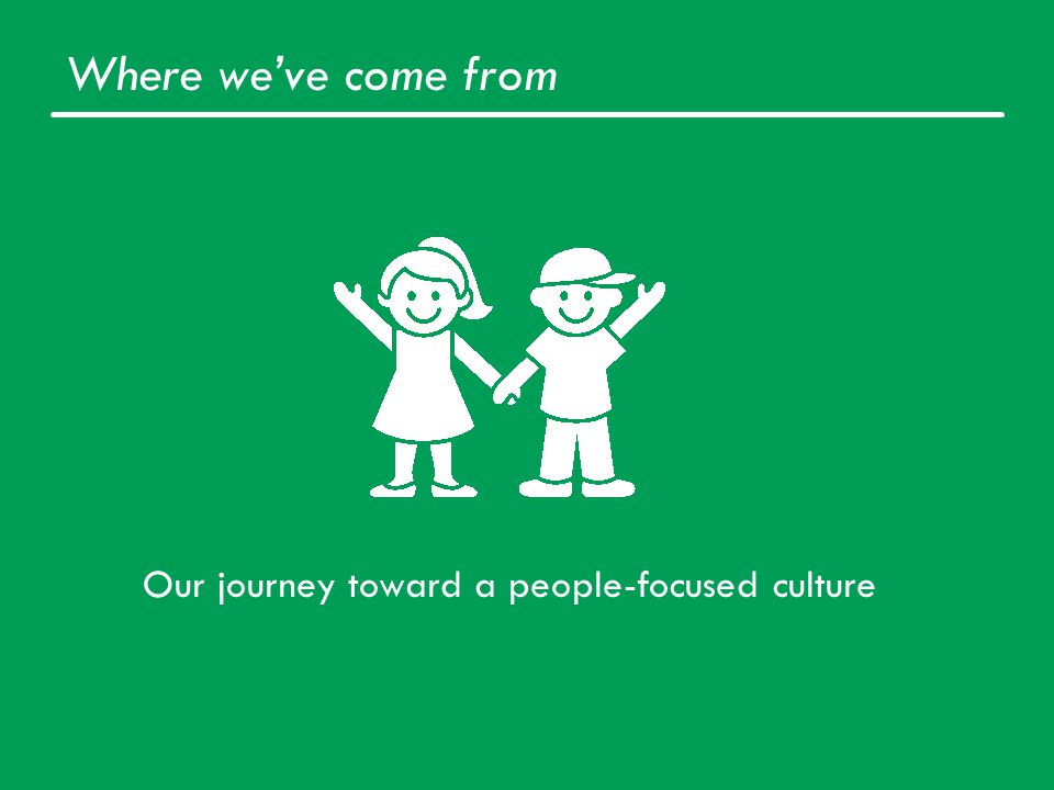 Our journey toward a people-focused culture