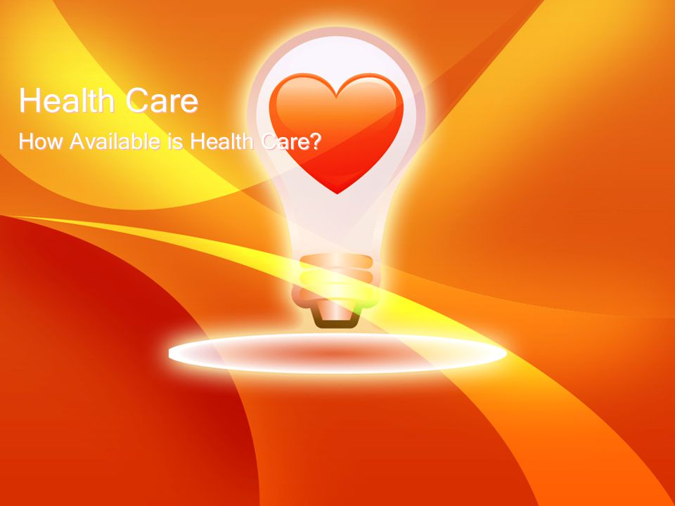 How Available is Health Care