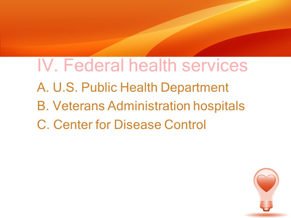 IV. Federal health services