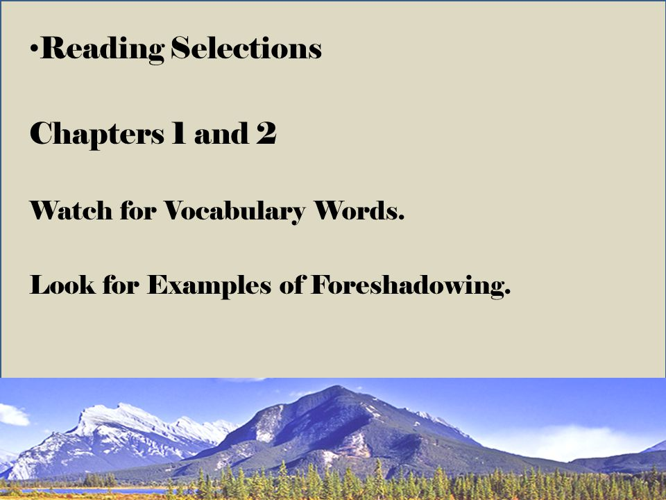 Reading Selections Chapters 1 and 2 Watch for Vocabulary Words.