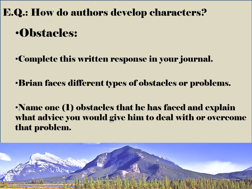 E.Q.: How do authors develop characters