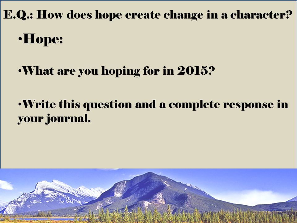 E.Q.: How does hope create change in a character