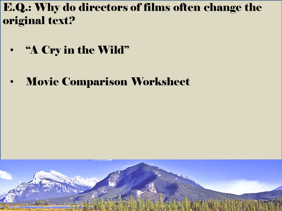 E.Q.: Why do directors of films often change the original text