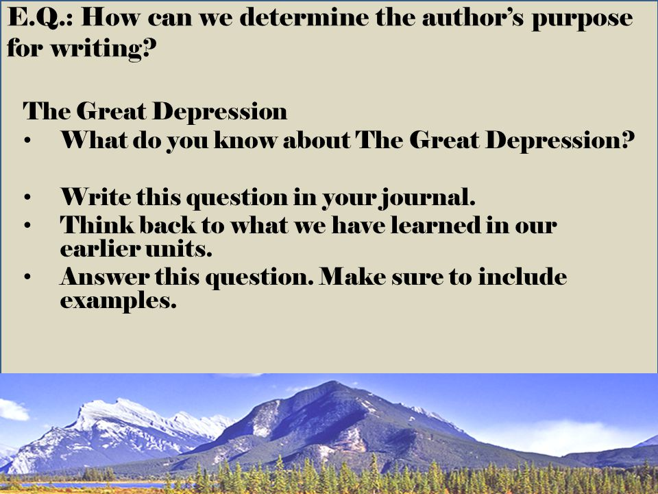E.Q.: How can we determine the author's purpose for writing