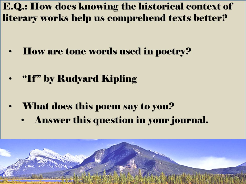 E.Q.: How does knowing the historical context of literary works help us comprehend texts better