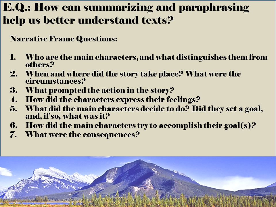 E.Q.: How can summarizing and paraphrasing help us better understand texts