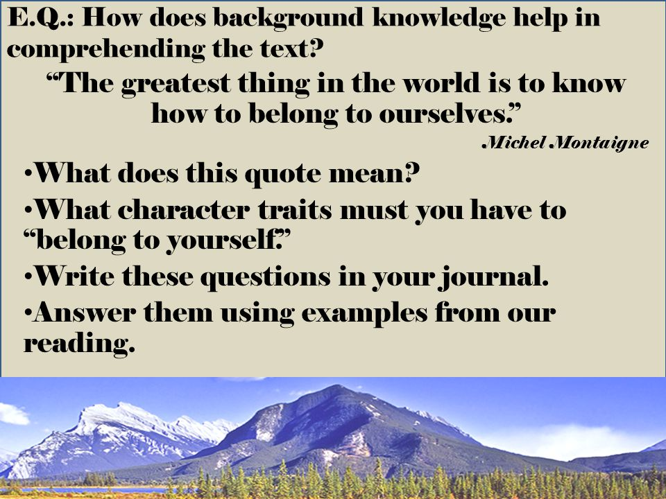 E.Q.: How does background knowledge help in comprehending the text