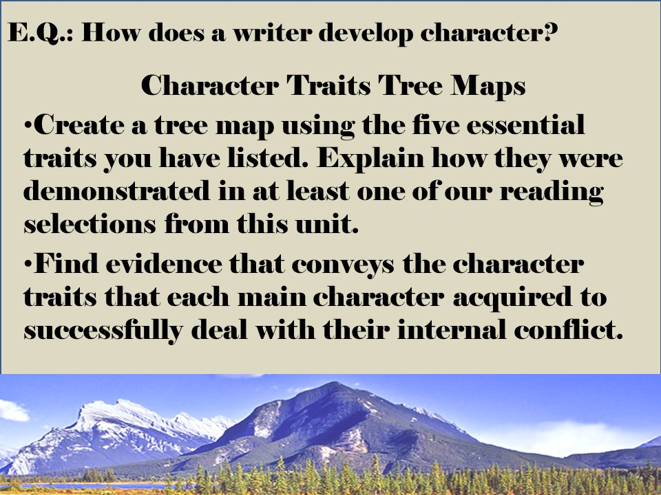 E.Q.: How does a writer develop character