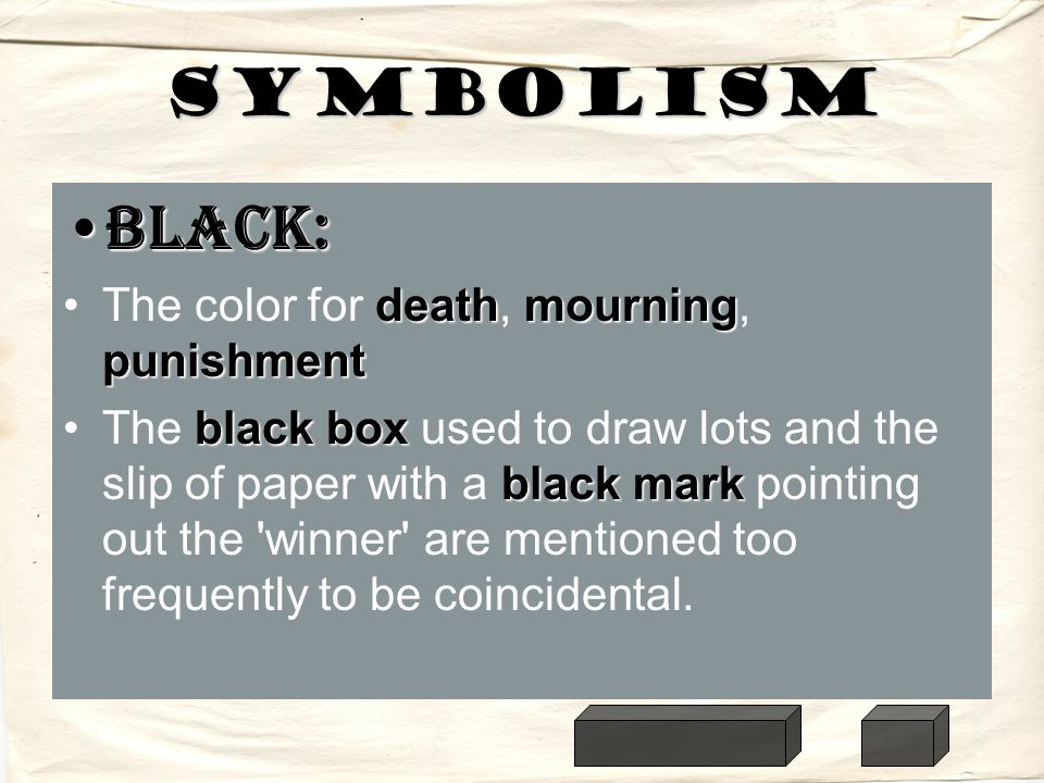 Symbolism Black: The color for death, mourning, punishment