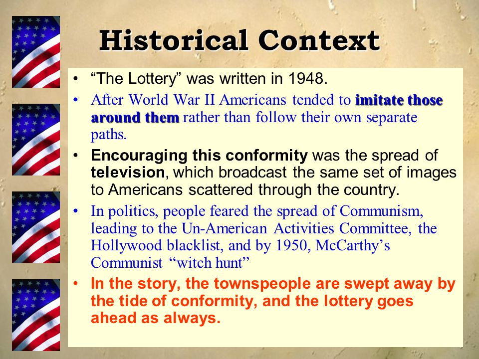 Historical Context The Lottery was written in 1948.