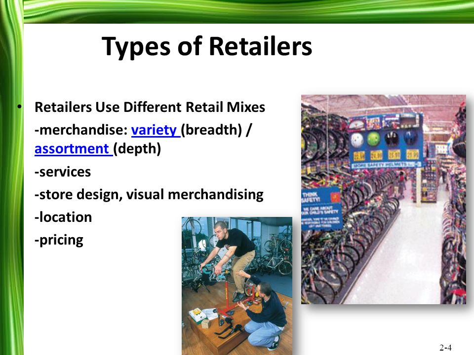 Types of Retailers Retailers Use Different Retail Mixes