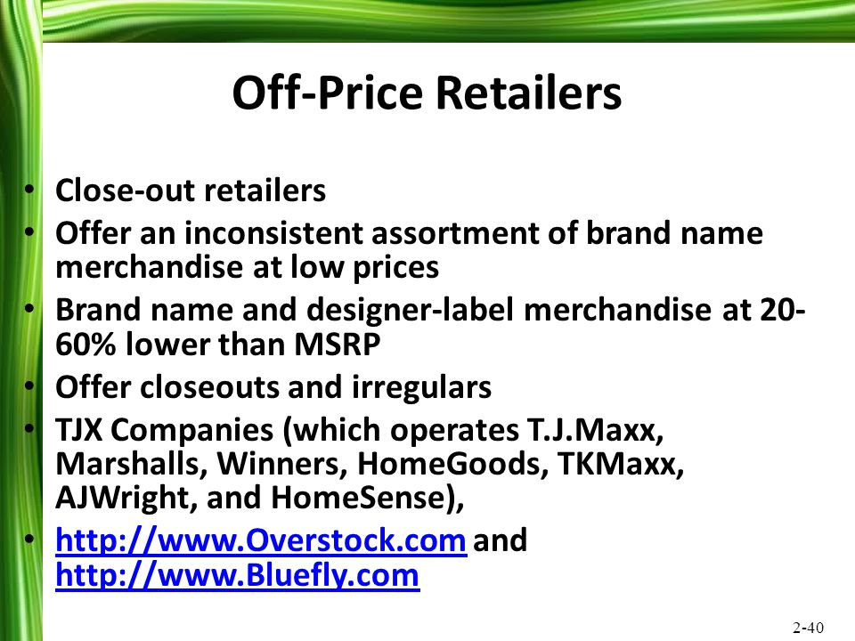 Off-Price Retailers Close-out retailers