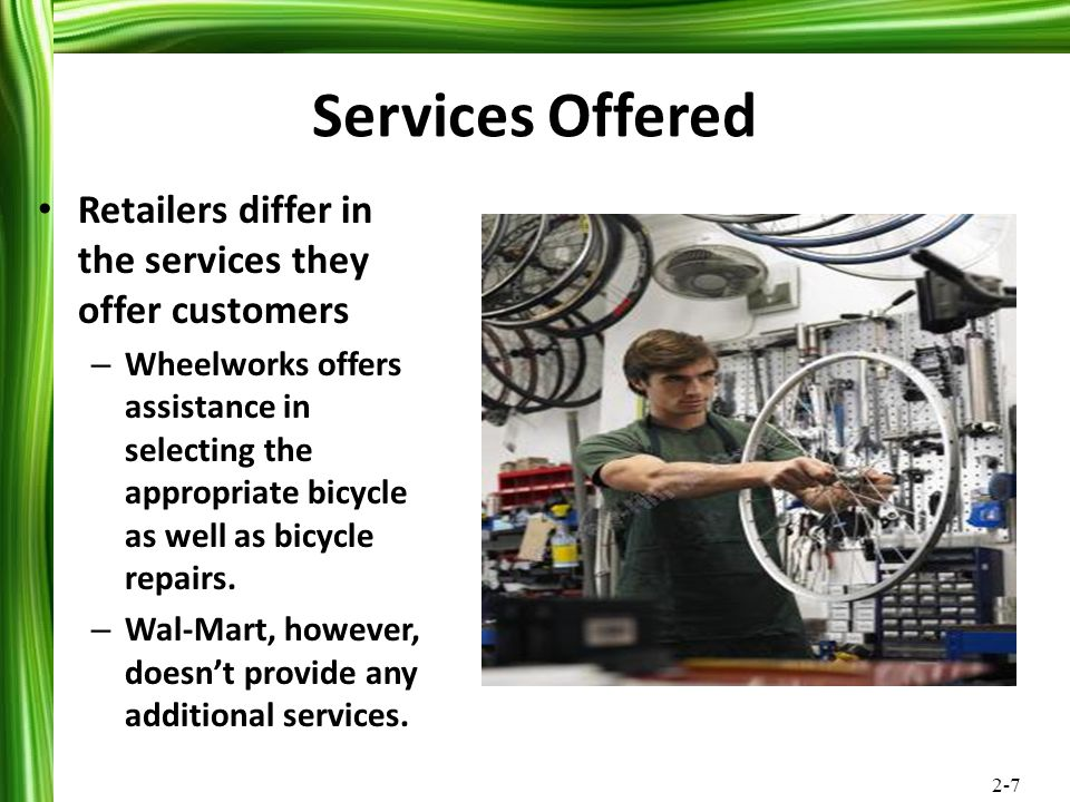 Services Offered Retailers differ in the services they offer customers