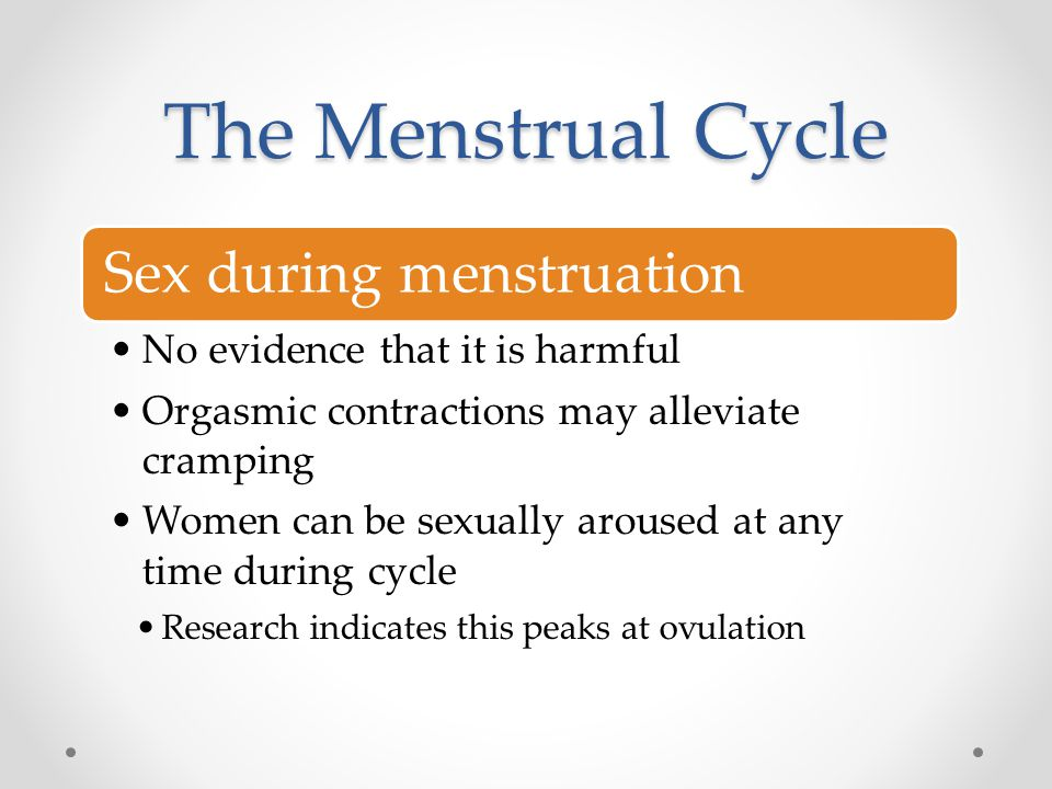 The Menstrual Cycle Sex during menstruation