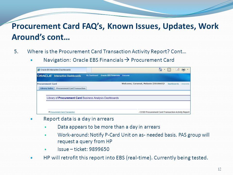 Procurement Card FAQ's, Known Issues, Updates, Work Around's cont…