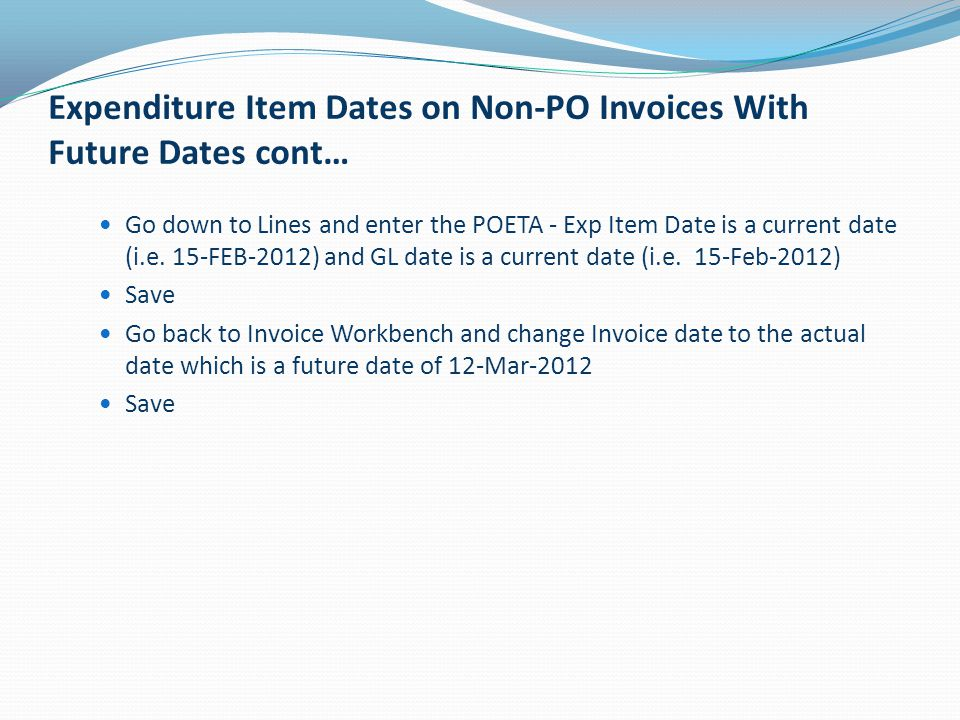 Expenditure Item Dates on Non-PO Invoices With Future Dates cont…